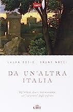 Da un'altra Italia. 63 lettere, diari, testimonianze sul «carattere» degli italiani. Con e-book