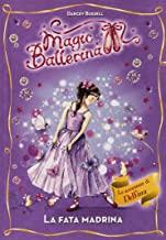 La fata madrina. Le avventure di Delfina. Magic ballerina (Vol. 5)