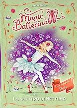 Lo scettro di Nettuno. Le avventure di Rosa. Magic ballerina (Vol. 10)