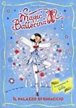 Il palazzo di ghiaccio. Le avventure di Sofia. Magic ballerina (Vol. 17)