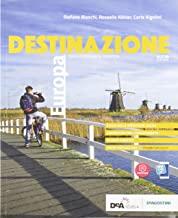 Destinazione Europa. Corso di geografia turistica. Con Atlante. Per le Scuole superiori. Con e-book. Con espansione online