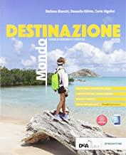 Destinazione mondo. Corso di geografia turistica. Con Atlante. Per le Scuole superiori. Con e-book. Con espansione online