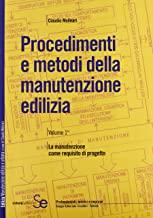 Procedimenti e metodi della manutenzione edilizia (Vol. 1)
