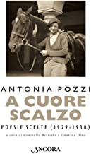 A cuore scalzo. Poesie scelte (1929-1938)