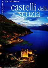 Castelli della Scozia. Ediz. illustrata