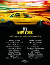 My New York. Celebri newyorkesi parlano della Grande Mela