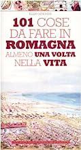 101 cose da fare in Romagna almeno una volta nella vita