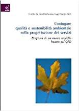 Coniugare qualità e sostenibilità ambientale nella progettazione dei servizi. Proposta di un nuovo modello basato sul QFD