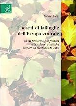 I boschi di latifoglie dell'Europa centrale. Guida fitosociologica fondata sulle colonne sinottiche raccolte da Hartmann & Jahn