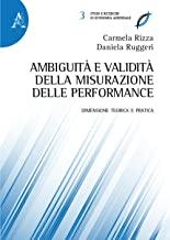 Ambiguità e validità della misurazione delle performance: DIMENSIONE TEORICA E PRATICA
