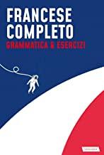 Francese completo. Grammatica & Esercizi