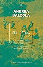 Edu-action. 70 tesi su come e perché cambiare i modelli educativi nell'era digitale