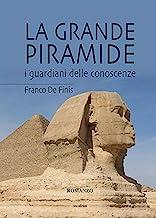 La grande piramide. I guardiani delle conoscenze