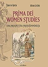 Prima dei women studies. Una prospettiva protofemminista