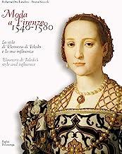 Moda a Firenze 1540-1580.. Lo stile di eleonora di toledo e la sua inflenza