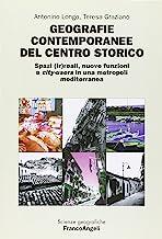 Geografie contemporanee del centro storico. Spazi (ir)reali, nuove funzioni e city-users in una metropoli mediterranea
