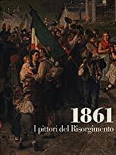 1861. I Pittori del Risorgimento.