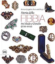 Storia della fibbia tra moda e gioiello (1700-1950). Ediz. italiana e inglese
