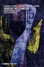 Schegge messianiche. Filosofia, religione, politica