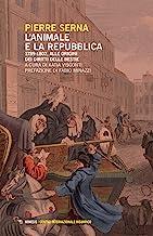 L'animale e la Repubblica. 1789-1802, alle origini dei diritti delle bestie