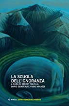La scuola dell'ignoranza. Atti della giornata di studi (Milano, 26 maggio 2018)