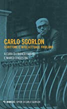 Carlo Sgorlon. Scrittore e intellettuale friulano