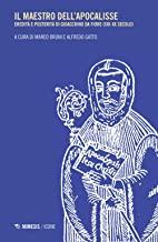 Il maestro dell'apocalisse. Eredità e posterità di Gioacchino da Fiore (XIII-XX secolo)