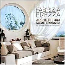 Architettura mediterranea-Mediterranean architecture. Ediz. bilingue