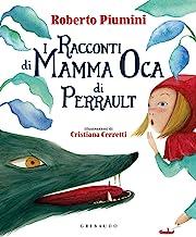 I racconti di mamma Oca di Perrault. Ediz. a colori