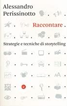 Raccontare. Strategie e tecniche di storytelling