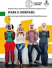 Pari e dispari. Italiano L2 per adulti in classi ad abilità differenziate. Livello A1: Volume A1