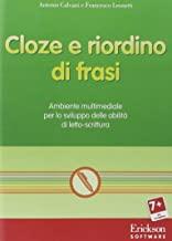 Cloze e riordino di frasi. Ambiente multimediale per lo sviluppo delle abilità di letto-scrittura. CD-ROM