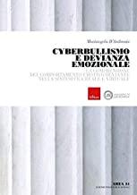 Cyberbullismo e devianza emozionale. La comprensione del comportamento deviante nella sintesi tra reale e virtuale