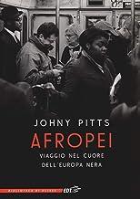 Afropei. Viaggio nel cuore dell'Europa nera