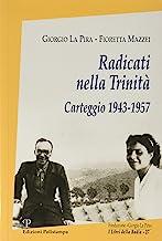 Radicati nella Trinità. Carteggio 1943-1957. Con CD-ROM
