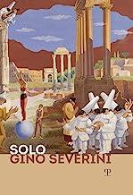 Solo Gino Severini. Catalogo della mostra (Firenze, 12 luglio-10 ottobre 2019). Ediz. inglese