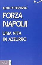 Forza Napoli! Una vita in azzurro