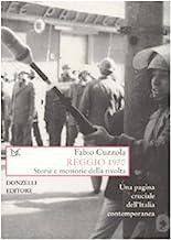 Reggio 1970. Storie e memorie della rivolta. Una pagina cruciale dell'Italia contemporanea