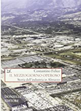 Il Mezzogiorno operoso. Storia dell'industria in Abruzzo