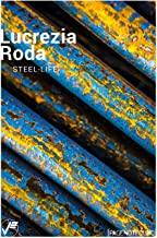 Lucrezia Roda. Steel-Life