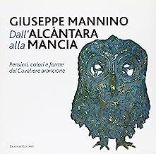 Dall'Alcàntara alla Mancia. Pensieri, colori e forme del cavaliere arancione. Ediz. illustrata