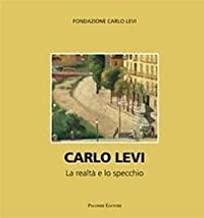 Carlo Levi. La realtà e lo specchio