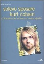 Volevo sposare Kurt Cobain (o fidanzarmi per sempre con Manuel Agnelli)