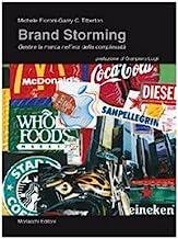 Brand storming. Gestire la marca nell'era della complessità