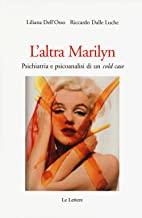 L'altra Marilyn. Psichiatria e psicoanalisi di un cold case