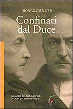 Confinati dal Duce. Memorie del mio confino a Cava dei Tirreni 1930-31