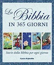 La Bibbia in 365 giorni. Storie dalla Bibbia per ogni giorno