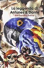 La leggenda di Antunes & Dante