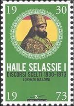 Haile Selassie I. Discorsi scelti 1930-1973