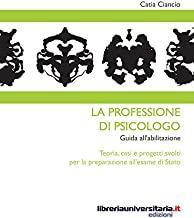 La professione di psicologo. Guida all'abilitazione